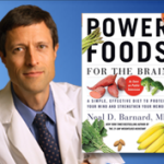 Power Foods for the Brain:  Dr. Neal Barnard Teleclass July 31, 2013